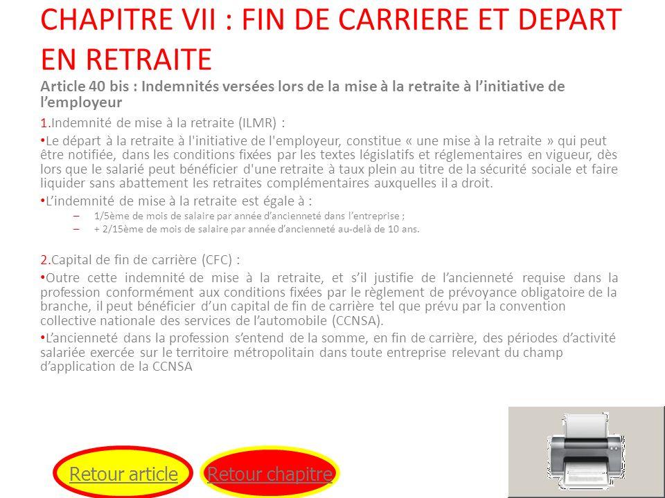 CHAPITRE VII : FIN DE CARRIERE ET DEPART EN RETRAITE Article 40 bis : Indemnités versées lors de la mise à la retraite à linitiative de lemployeur 1.I