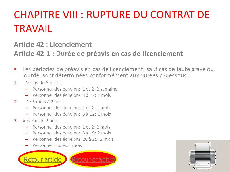 CHAPITRE VIII : RUPTURE DU CONTRAT DE TRAVAIL Article 42 : Licenciement Article 42-1 : Durée de préavis en cas de licenciement Les périodes de préavis