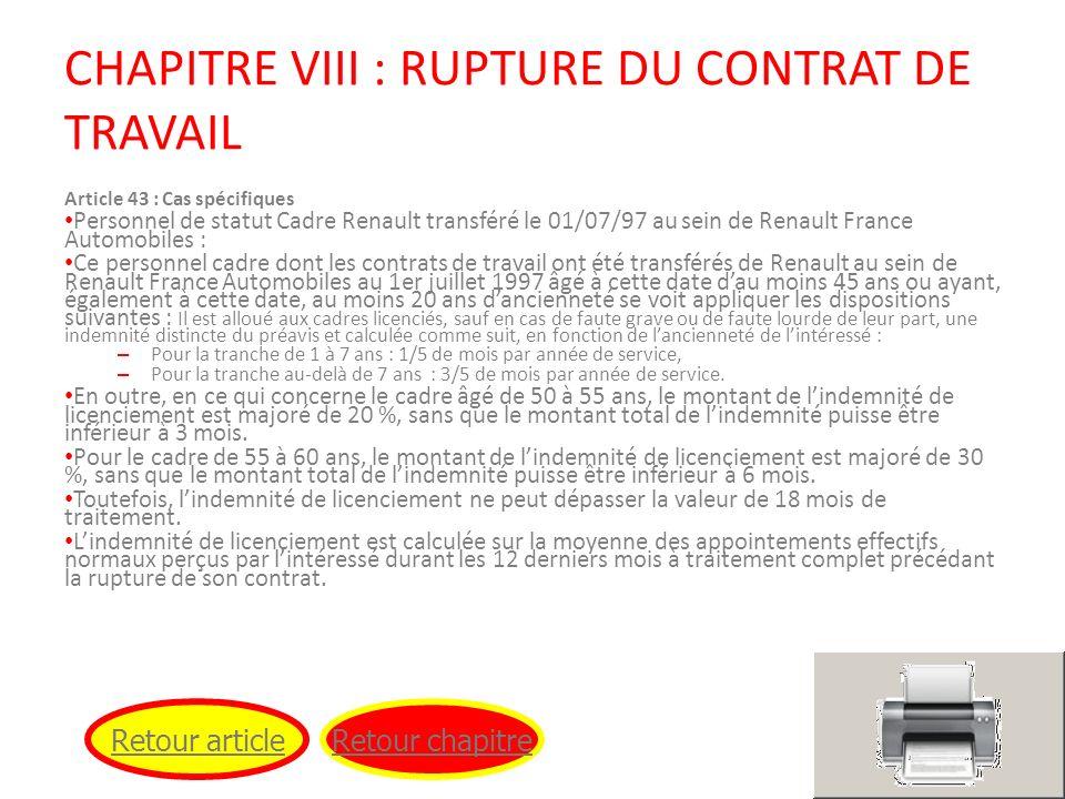 CHAPITRE VIII : RUPTURE DU CONTRAT DE TRAVAIL Article 43 : Cas spécifiques Personnel de statut Cadre Renault transféré le 01/07/97 au sein de Renault