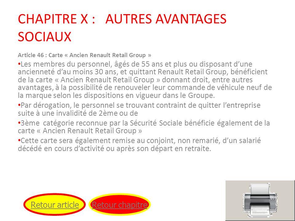 CHAPITRE X : AUTRES AVANTAGES SOCIAUX Article 46 : Carte « Ancien Renault Retail Group » Les membres du personnel, âgés de 55 ans et plus ou disposant