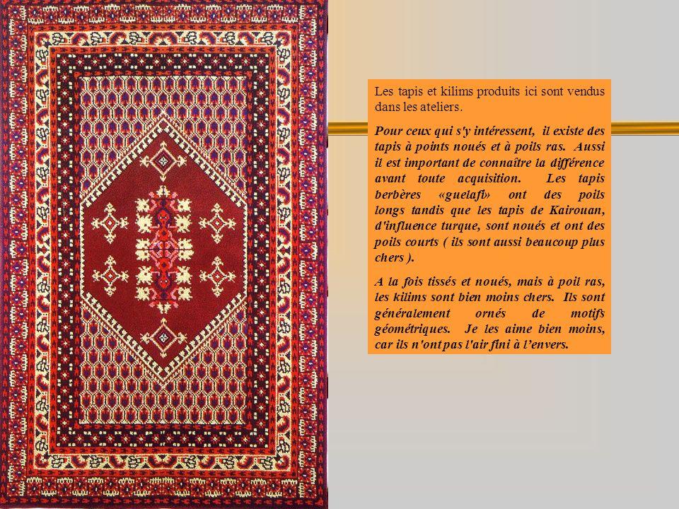 Les tapis et kilims produits ici sont vendus dans les ateliers. Pour ceux qui s'y intéressent, il existe des tapis à points noués et à poils ras. Auss