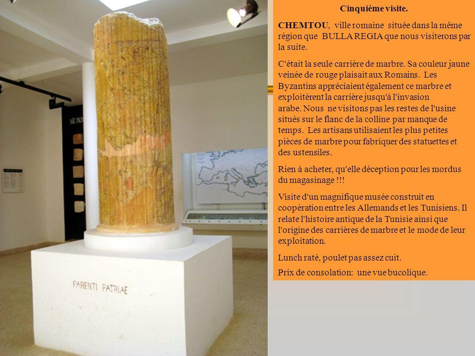 Cinquième visite. CHEMTOU, ville romaine située dans la même région que BULLA REGIA que nous visiterons par la suite. C'était la seule carrière de mar