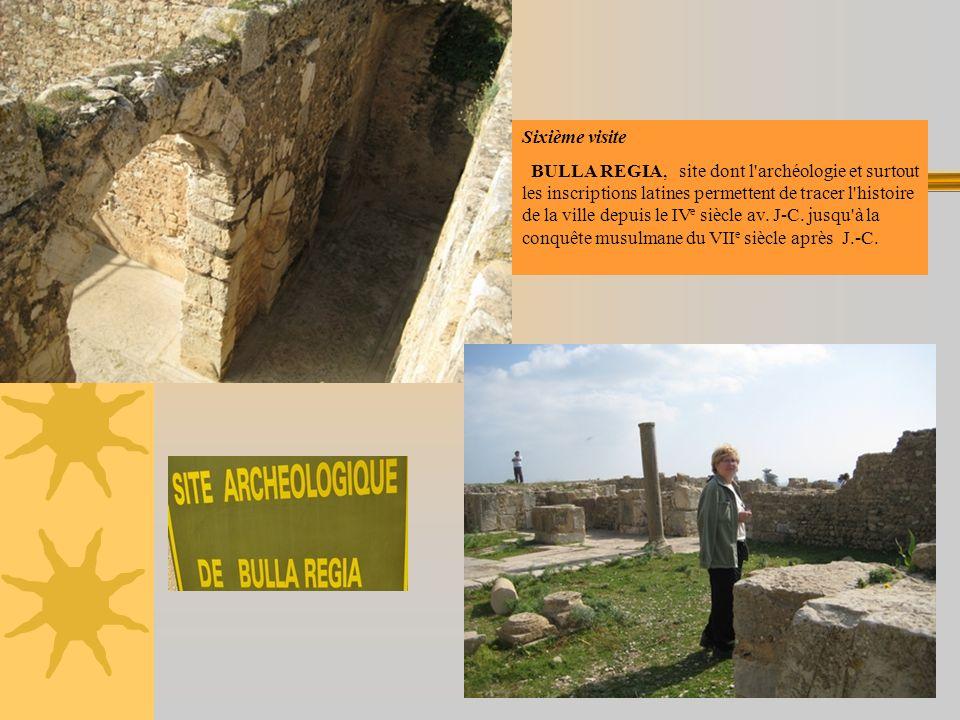Sixième visite BULLA REGIA, site dont l'archéologie et surtout les inscriptions latines permettent de tracer l'histoire de la ville depuis le IV e siè