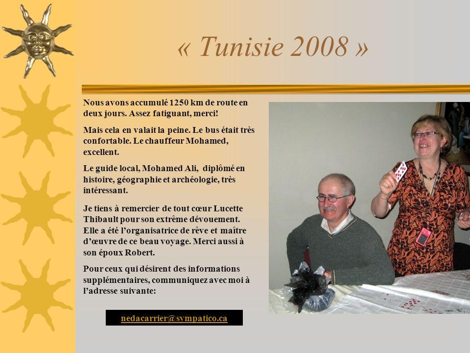 « Tunisie 2008 » Nous avons accumulé 1250 km de route en deux jours. Assez fatiguant, merci! Mais cela en valait la peine. Le bus était très confortab