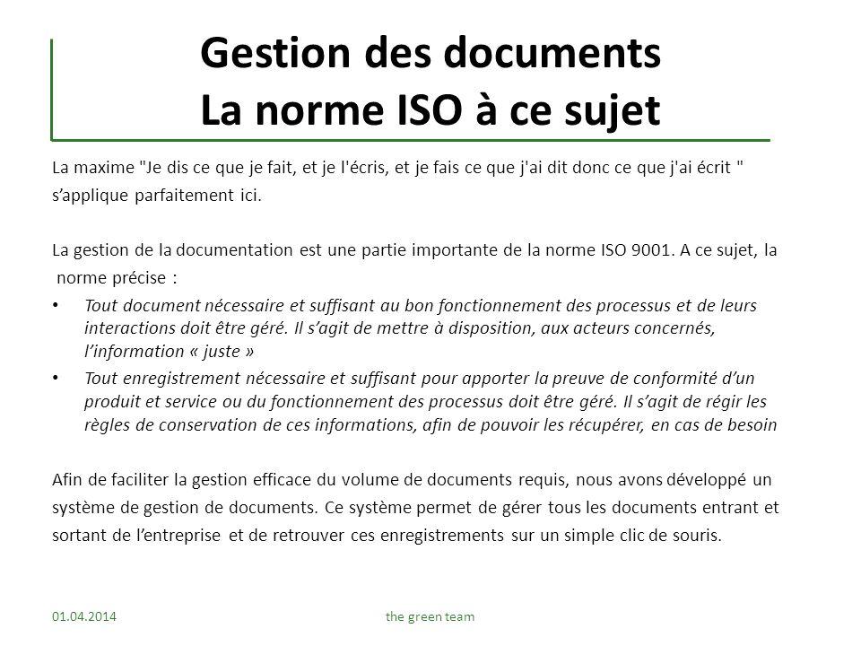 Gestion des documents La norme ISO à ce sujet La maxime