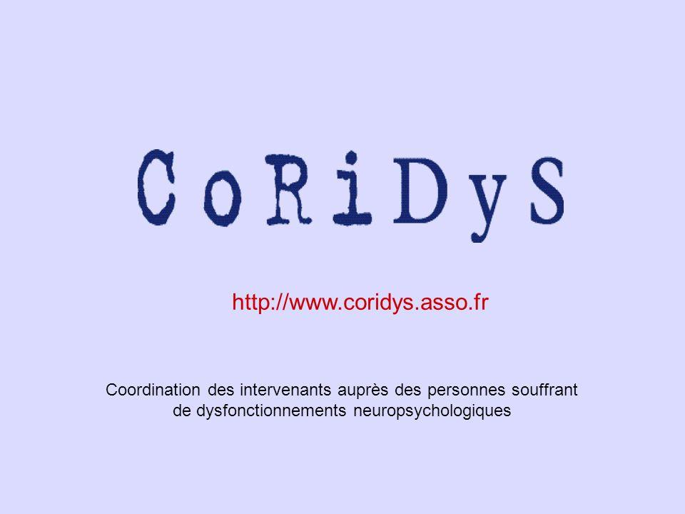 http://www.coridys.asso.fr Coordination des intervenants auprès des personnes souffrant de dysfonctionnements neuropsychologiques