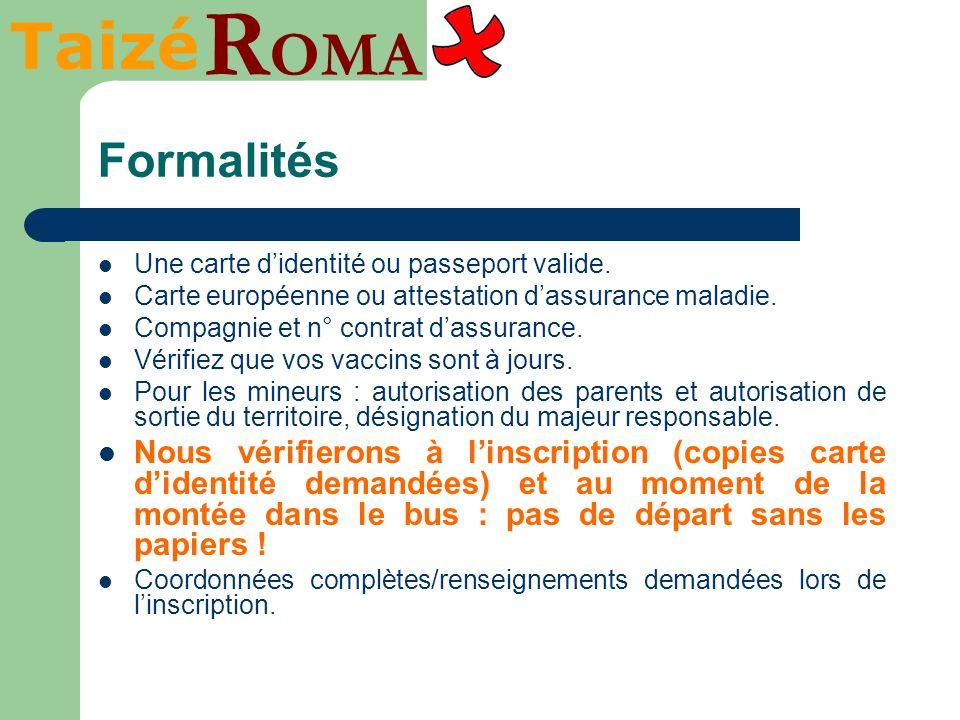 Taizé R OMA Formalités Une carte didentité ou passeport valide. Carte européenne ou attestation dassurance maladie. Compagnie et n° contrat dassurance