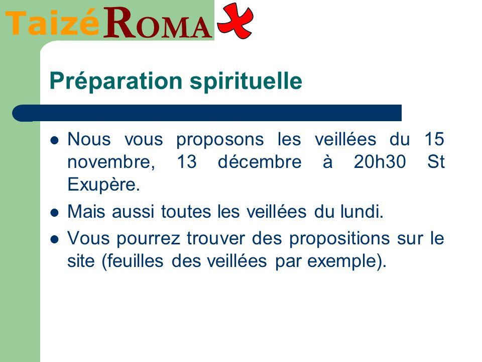 Taizé R OMA Préparation spirituelle Nous vous proposons les veillées du 15 novembre, 13 décembre à 20h30 St Exupère. Mais aussi toutes les veillées du