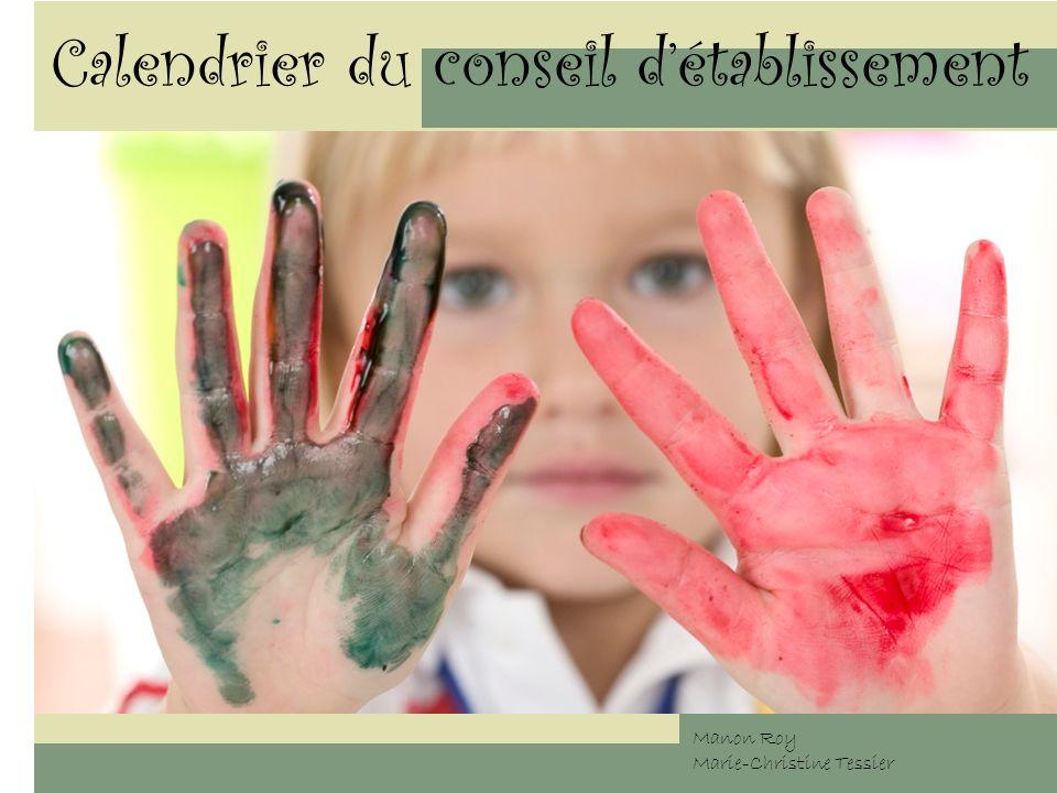 Calendrier du conseil détablissement Manon Roy Marie-Christine Tessier