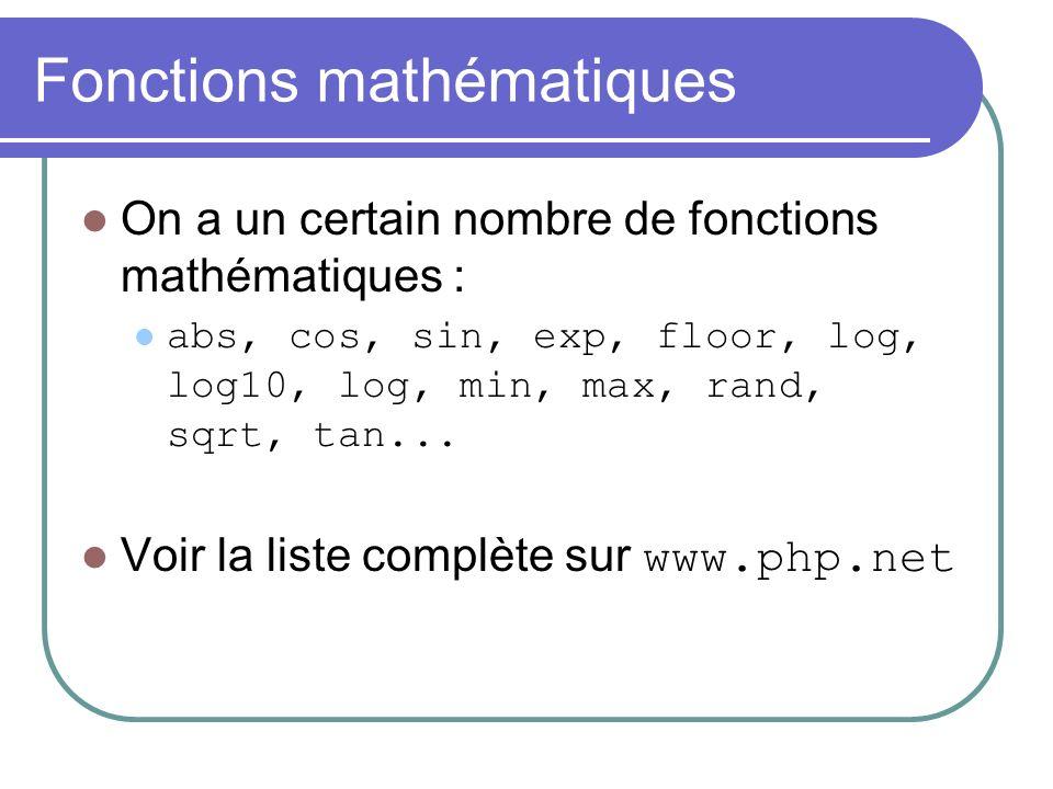 Fonctions mathématiques On a un certain nombre de fonctions mathématiques : abs, cos, sin, exp, floor, log, log10, log, min, max, rand, sqrt, tan...