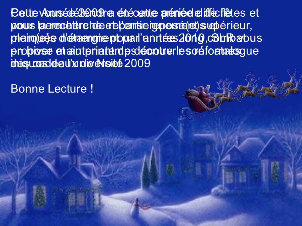 Pour vous détendre en cette période de fêtes et vous permettre de repartir reposé(e)s et plein(e)s dénergie pour lannée 2010, SLR vous propose maintenant de découvrir son catalogue des cadeaux de Noel 2009 Bonne Lecture .