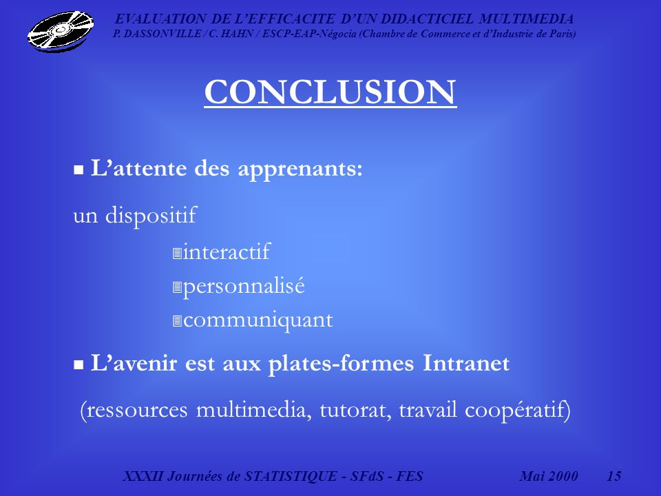 XXXII Journées de STATISTIQUE - SFdS - FESMai 2000 15 EVALUATION DE LEFFICACITE DUN DIDACTICIEL MULTIMEDIA P.
