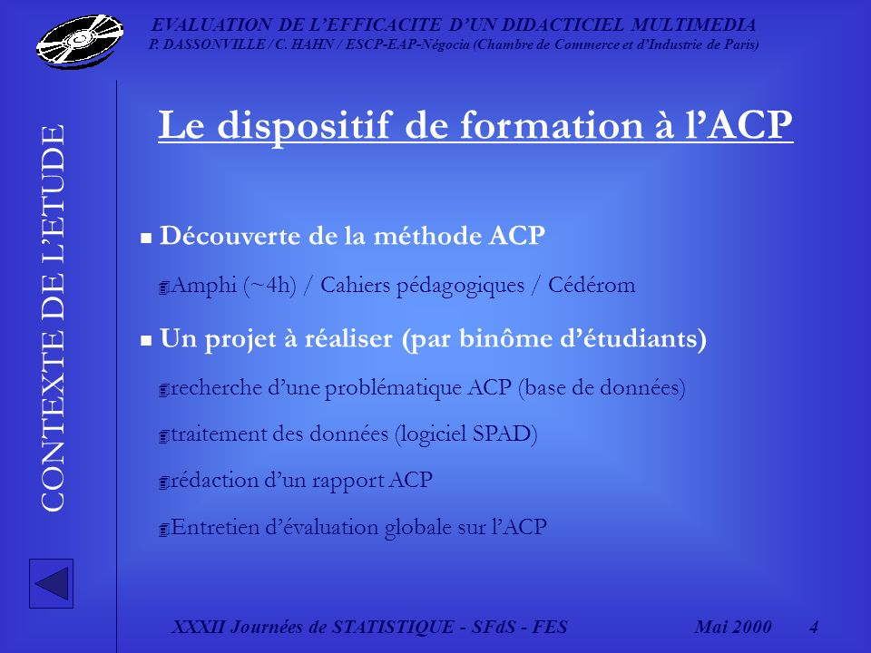 XXXII Journées de STATISTIQUE - SFdS - FESMai 2000 4 EVALUATION DE LEFFICACITE DUN DIDACTICIEL MULTIMEDIA P.