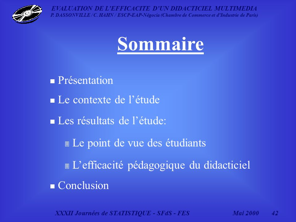 XXXII Journées de STATISTIQUE - SFdS - FESMai 2000 42 EVALUATION DE LEFFICACITE DUN DIDACTICIEL MULTIMEDIA P.