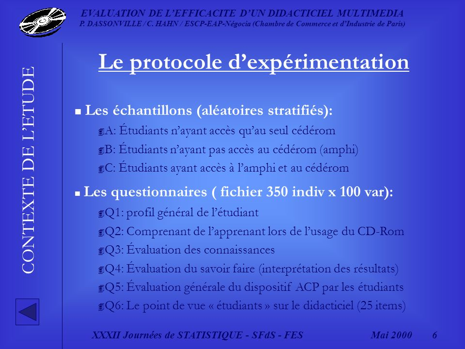 XXXII Journées de STATISTIQUE - SFdS - FESMai 2000 6 EVALUATION DE LEFFICACITE DUN DIDACTICIEL MULTIMEDIA P.