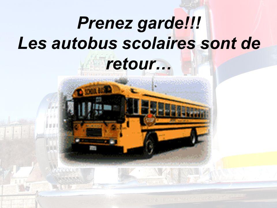 Prenez garde!!! Les autobus scolaires sont de retour…