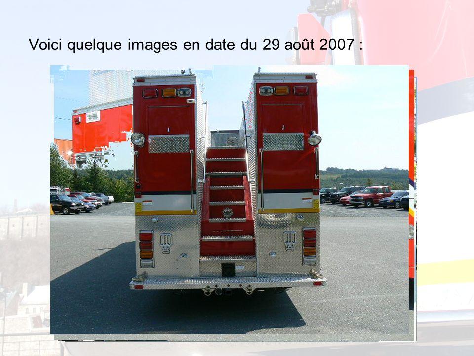 Voici quelque images en date du 29 août 2007 :