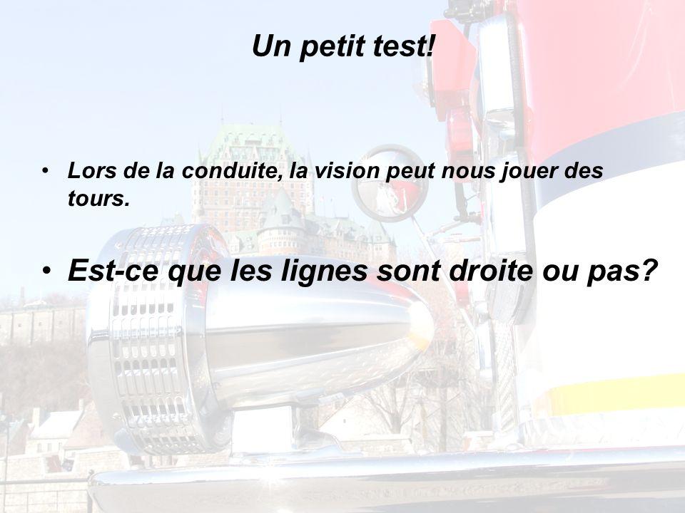 Un petit test.Lors de la conduite, la vision peut nous jouer des tours.