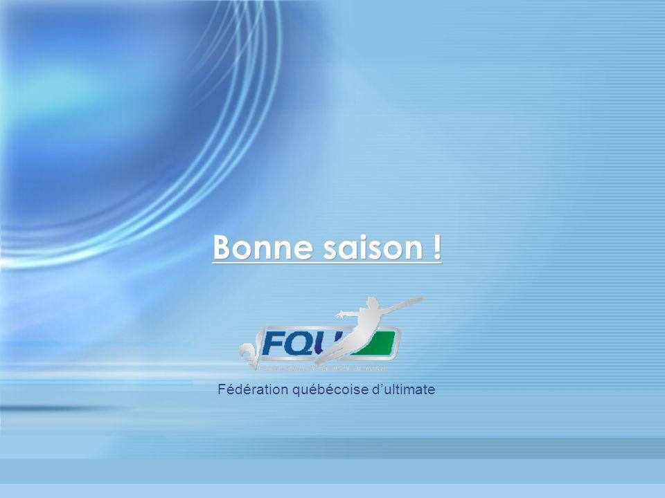 Bonne saison ! Fédération québécoise dultimate