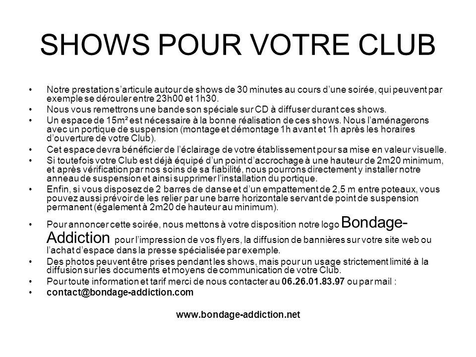 SHOWS POUR VOTRE CLUB Notre prestation sarticule autour de shows de 30 minutes au cours dune soirée, qui peuvent par exemple se dérouler entre 23h00 e