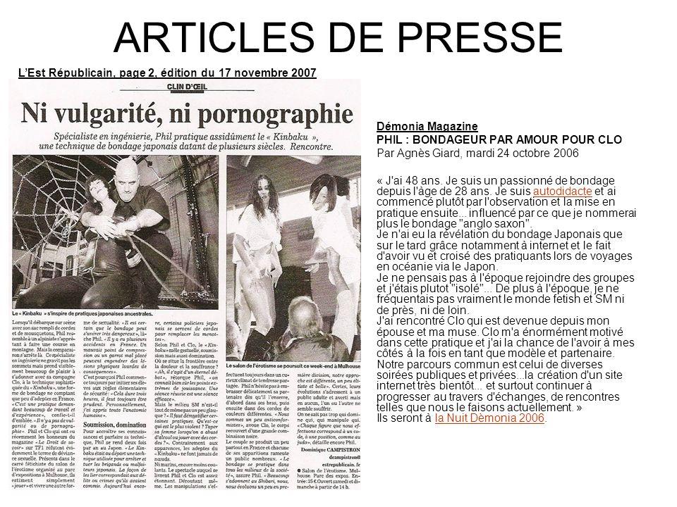 ARTICLES DE PRESSE Démonia Magazine PHIL : BONDAGEUR PAR AMOUR POUR CLO Par Agnès Giard, mardi 24 octobre 2006 « J'ai 48 ans. Je suis un passionné de