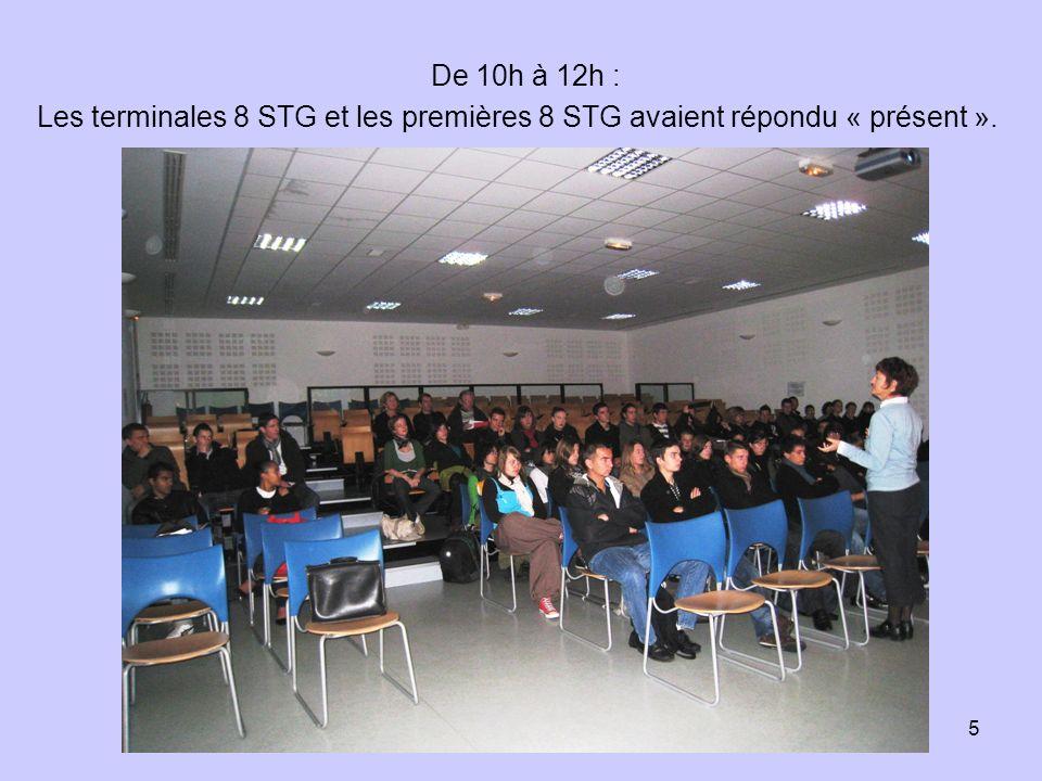 5 De 10h à 12h : Les terminales 8 STG et les premières 8 STG avaient répondu « présent ».