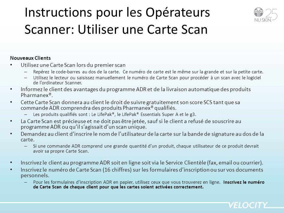 Instructions pour les Opérateurs Scanner: Utiliser une Carte Scan Nouveaux Clients Utilisez une Carte Scan lors du premier scan – Repérez le code-barr