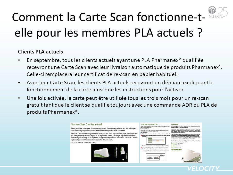 Comment la Carte Scan fonctionne-t- elle pour les membres PLA actuels ? Clients PLA actuels En septembre, tous les clients actuels ayant une PLA Pharm