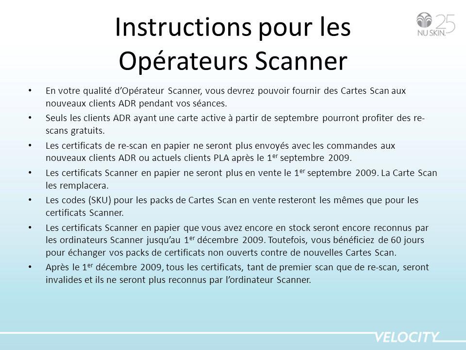 Instructions pour les Opérateurs Scanner En votre qualité dOpérateur Scanner, vous devrez pouvoir fournir des Cartes Scan aux nouveaux clients ADR pen