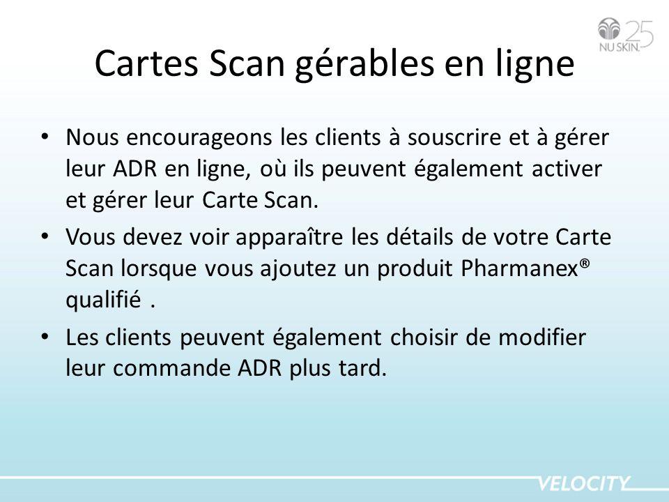 Cartes Scan gérables en ligne Nous encourageons les clients à souscrire et à gérer leur ADR en ligne, où ils peuvent également activer et gérer leur C