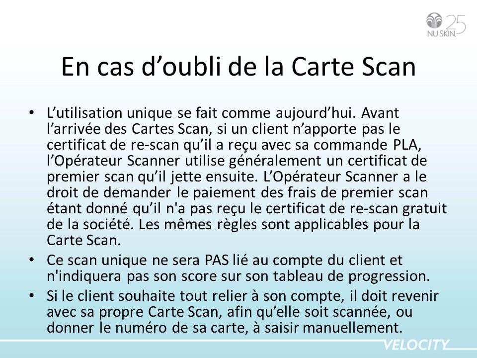 En cas doubli de la Carte Scan Lutilisation unique se fait comme aujourdhui. Avant larrivée des Cartes Scan, si un client napporte pas le certificat d