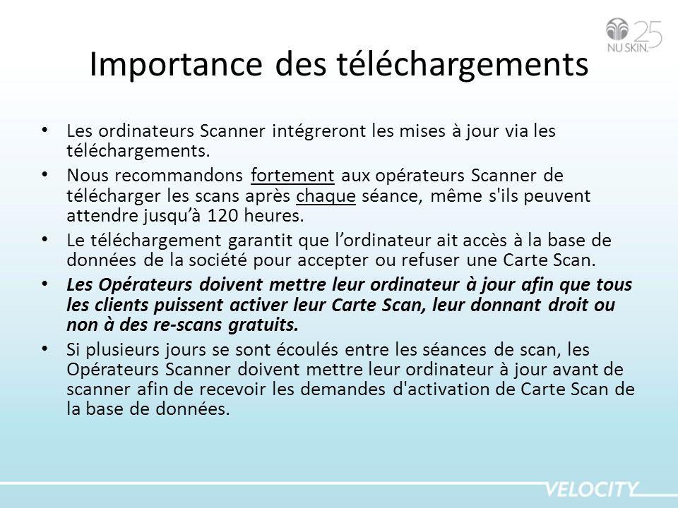Importance des téléchargements Les ordinateurs Scanner intégreront les mises à jour via les téléchargements. Nous recommandons fortement aux opérateur