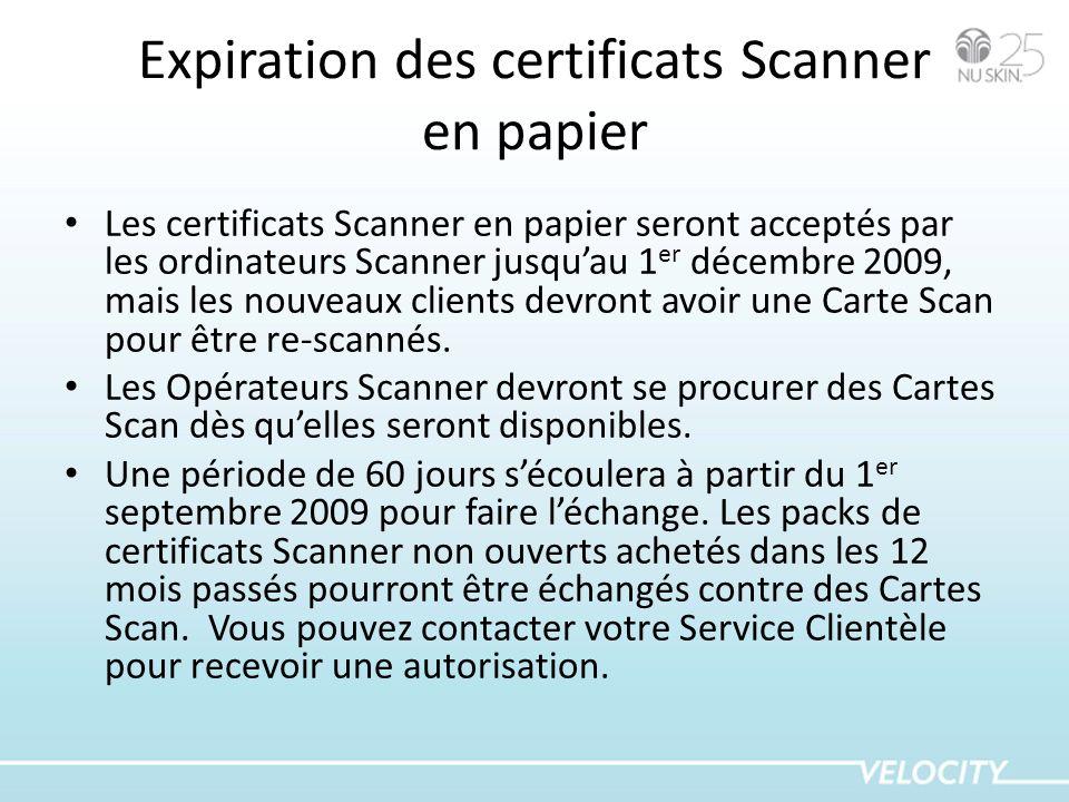 Expiration des certificats Scanner en papier Les certificats Scanner en papier seront acceptés par les ordinateurs Scanner jusquau 1 er décembre 2009,
