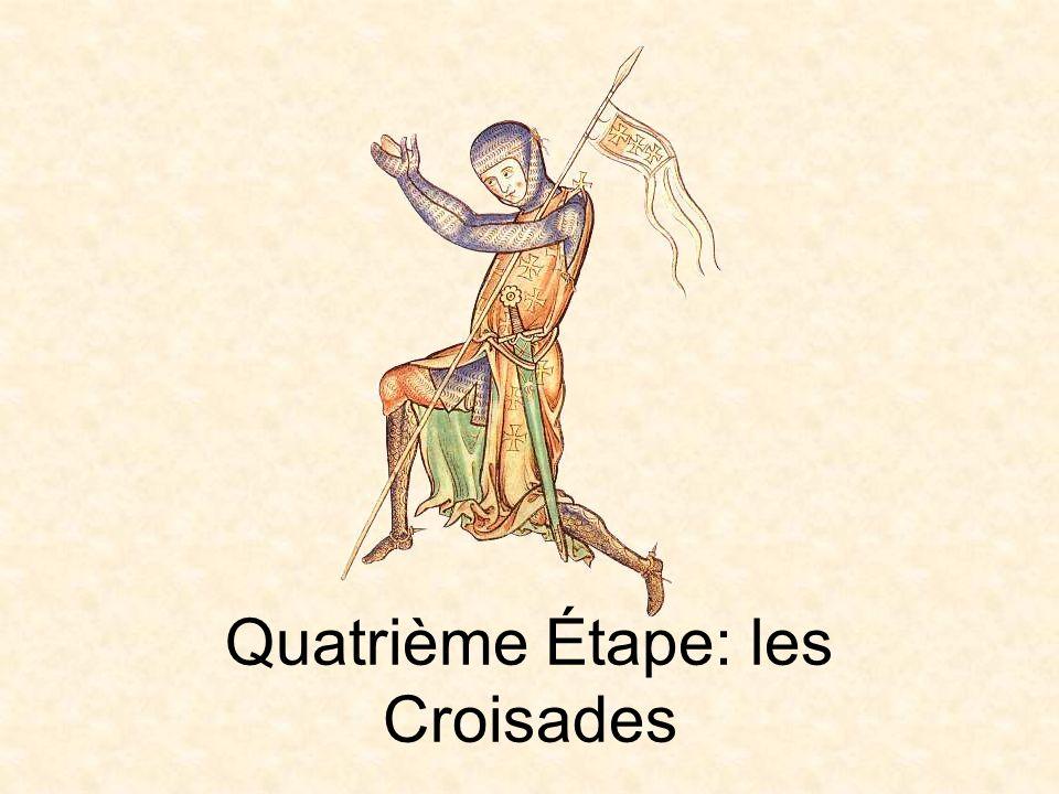 Quatrième Étape: les Croisades
