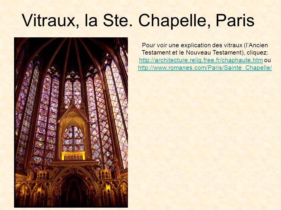 Pour voir une explication des vitraux (lAncien Testament et le Nouveau Testament), cliquez: http://architecture.relig.free.fr/chaphaute.htm ou http://www.romanes.com/Paris/Sainte_Chapelle/ http://architecture.relig.free.fr/chaphaute.htm http://www.romanes.com/Paris/Sainte_Chapelle/