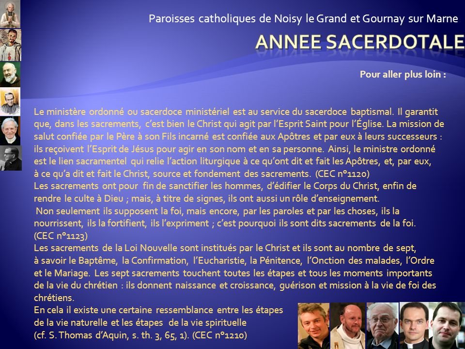 Paroisses catholiques de Noisy le Grand et Gournay sur Marne Qu'est-ce qu'un sacrement ? Qu'apporte-t-il ? Comment se rattachent-ils à Jésus ? Le Caté