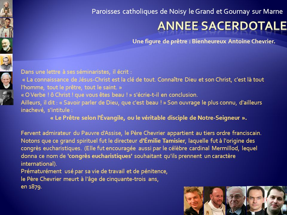 Paroisses catholiques de Noisy le Grand et Gournay sur Marne Une figure de prêtre : Bienheureux Antoine Chevrier. Pas question de les faire travailler