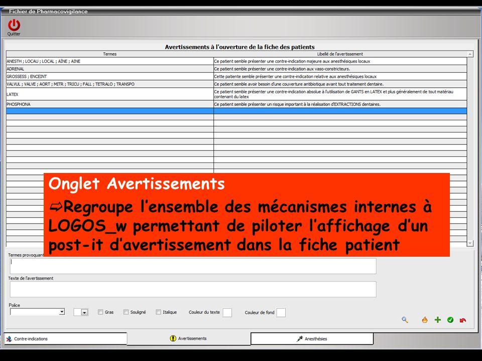Onglet Avertissements Regroupe lensemble des mécanismes internes à LOGOS_w permettant de piloter laffichage dun post-it davertissement dans la fiche patient