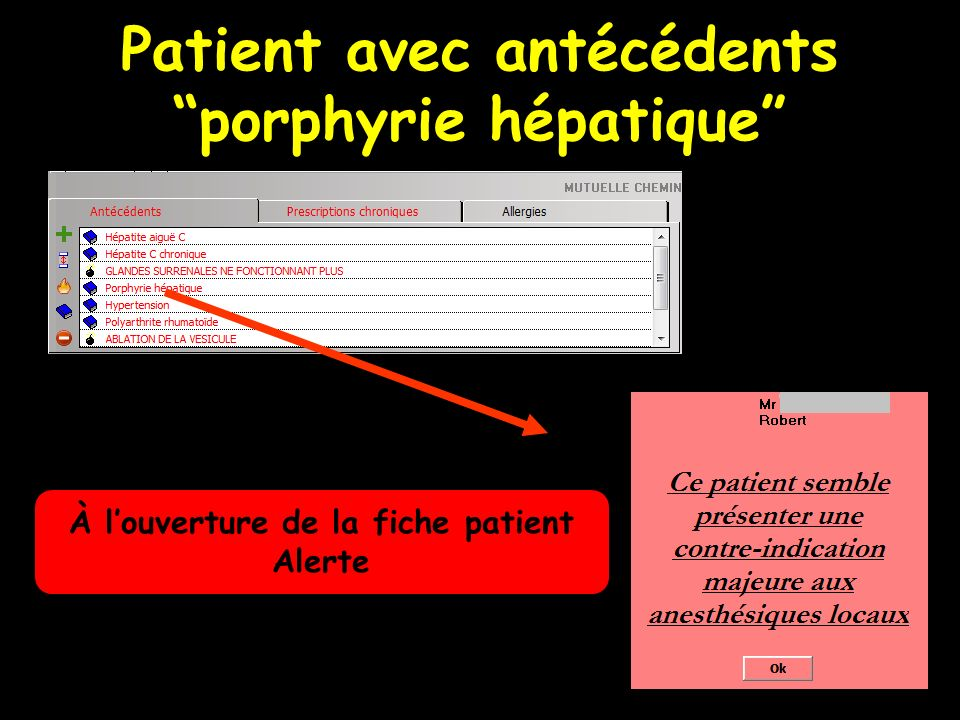 Patient avec antécédents porphyrie hépatique À louverture de la fiche patient Alerte