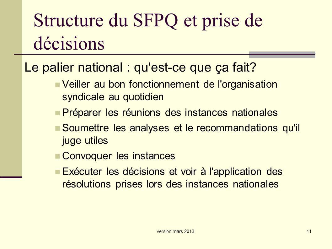 11 Structure du SFPQ et prise de décisions Le palier national : qu est-ce que ça fait.