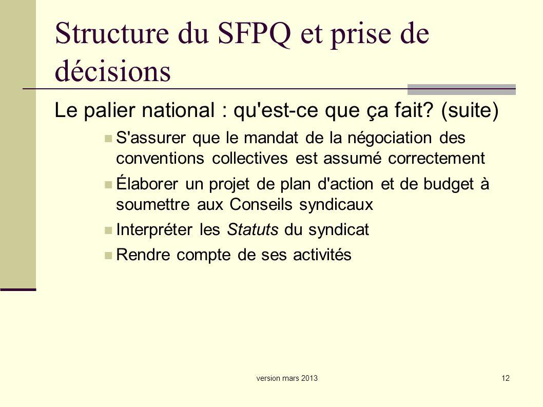 12 Structure du SFPQ et prise de décisions Le palier national : qu est-ce que ça fait.
