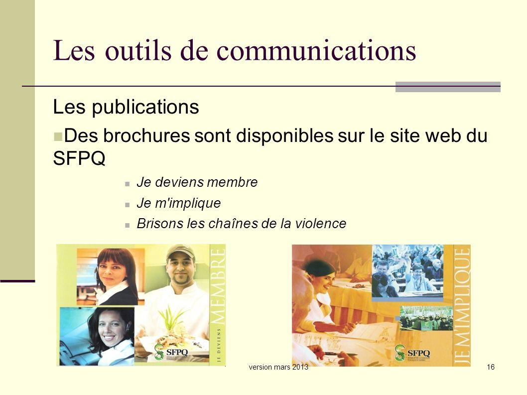 16 Les outils de communications Les publications Des brochures sont disponibles sur le site web du SFPQ Je deviens membre Je m implique Brisons les chaînes de la violence version mars 2013