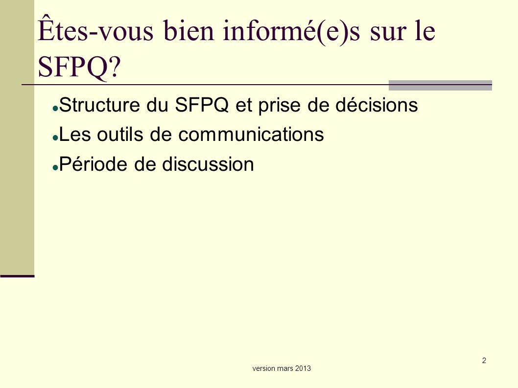 2 Êtes-vous bien informé(e)s sur le SFPQ.
