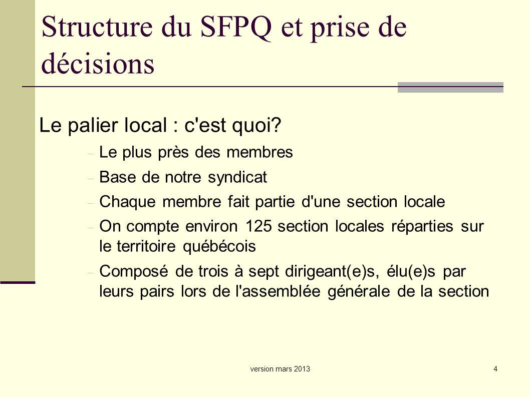 4 Structure du SFPQ et prise de décisions Le palier local : c est quoi.