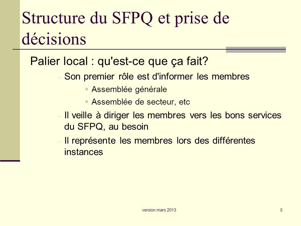 5 Structure du SFPQ et prise de décisions Palier local : qu est-ce que ça fait.