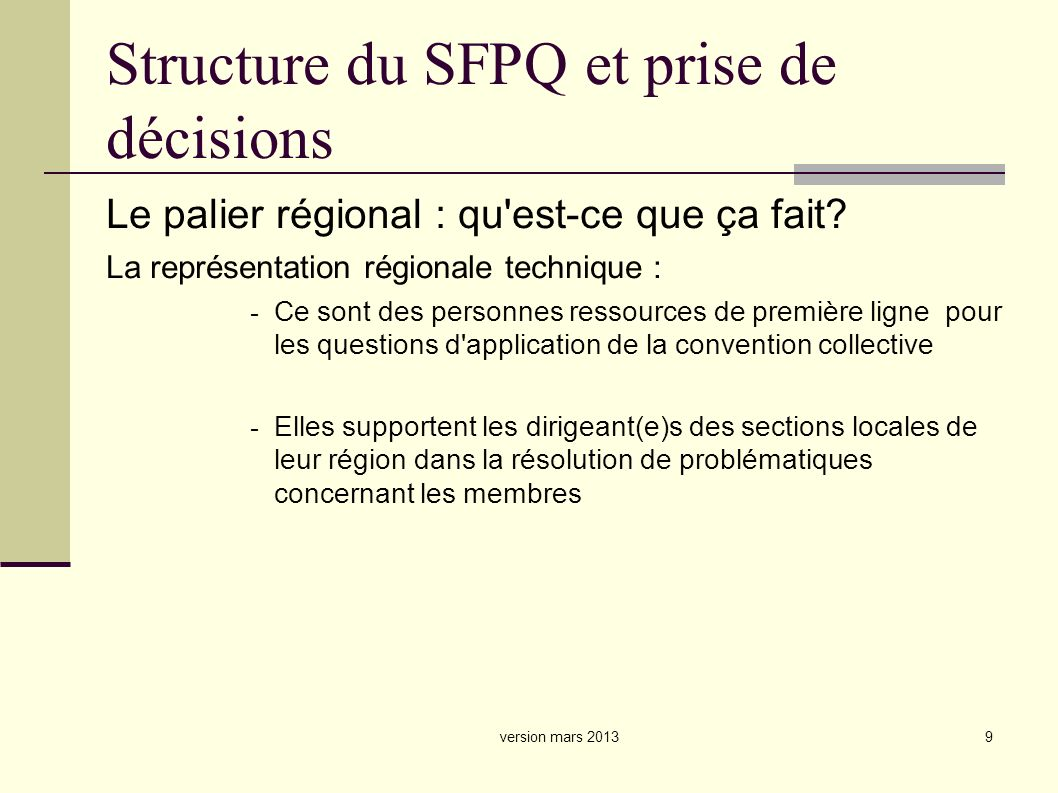 9 Structure du SFPQ et prise de décisions Le palier régional : qu est-ce que ça fait.