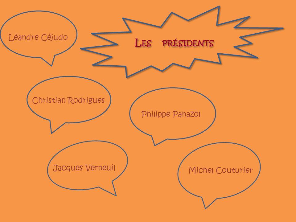L ES PRÉSIDENTS Léandre Céjudo Christian Rodrigues Philippe Panazol Jacques Verneuil Michel Couturier