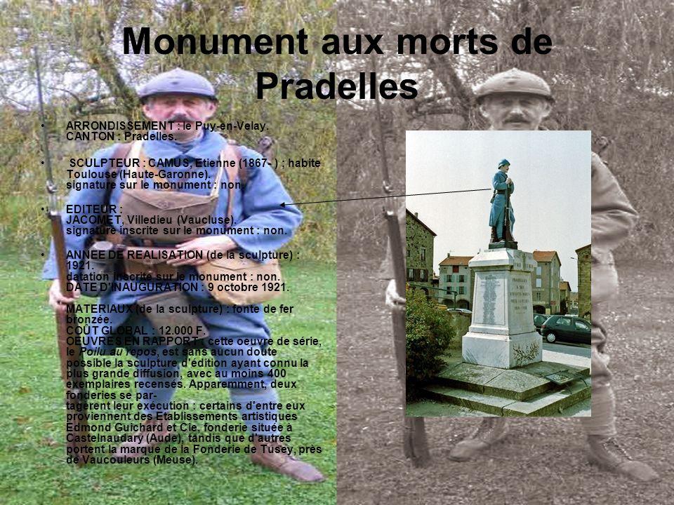 Monument aux morts de Pradelles ARRONDISSEMENT : le Puy-en-Velay. CANTON : Pradelles. SCULPTEUR : CAMUS, Etienne (1867- ) ; habite Toulouse (Haute-Gar