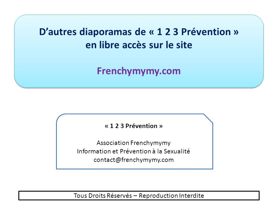 Dautres diaporamas de « 1 2 3 Prévention » en libre accès sur le site Frenchymymy.com Dautres diaporamas de « 1 2 3 Prévention » en libre accès sur le