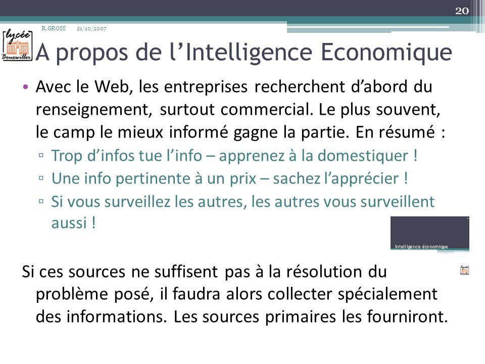 A propos de lIntelligence Economique Avec le Web, les entreprises recherchent dabord du renseignement, surtout commercial. Le plus souvent, le camp le